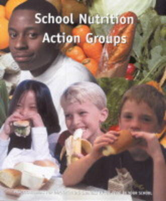 School Nutrition Action Groups - School Nutrition Action Groups No. 3 (Paperback)
