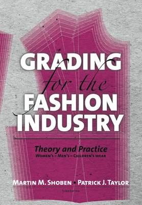 Grading for the Fashion Industry: The Theory and Practice (Paperback)