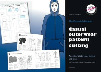 Essential Guide To Casual Outerwear Pattern Cutting: Anoraks,Gilets,Jeans Jackets and More - Essential Guides No. 2 (Spiral bound)