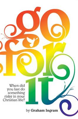 Go for it: When Did You Last Do Something Risky in Your Christian Life? (Paperback)