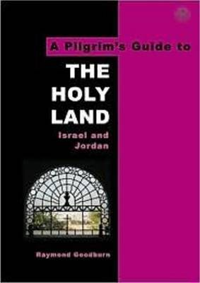 A Pilgrim's Guide to The Holy Land: Israel and Jordan - Pilgrim's Guides No. 1 (Paperback)