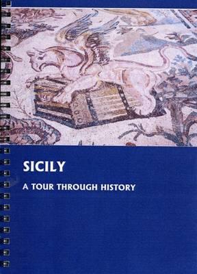 Sicily: A Tour Through History (Spiral bound)
