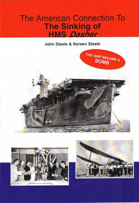 The American Connection to the Sinking of HMS Dasher (Paperback)