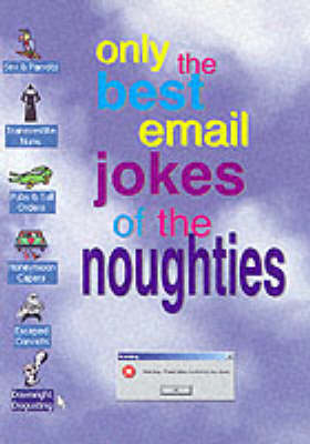 Only the Best Email Jokes of the Noughties: v. 2 (Paperback)