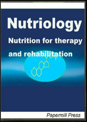 Nutriology: Nutrition for Therapy and Rehabilitation (CD-ROM)