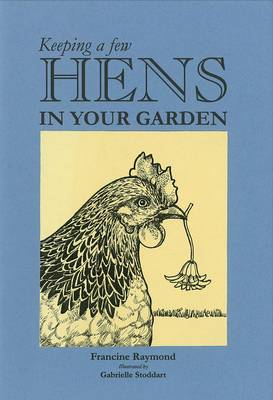 Keeping a Few Hens in Your Garden (Paperback)