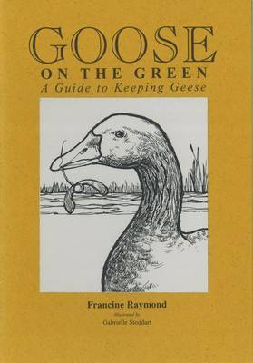 Goose on the Green: A Guide to Keeping Geese (Paperback)