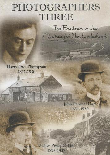 Photographers Three: Three Brothers-in-Law, One Love for Northumberland (Paperback)