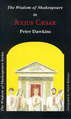"The Wisdom of Shakespeare in ""Julius Caesar"" - Wisdom of Shakespeare S. (Paperback)"