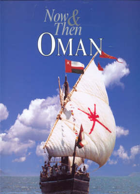 Now and Then Oman - Our Earth S. v. 8 (Hardback)