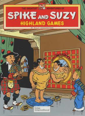 Highland Games - Greatest Adventures of Spike & Suzy S. v. 6 (Hardback)