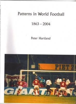 Patterns in World Football 1863-2004 (Hardback)