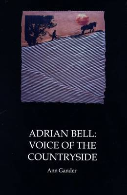 Adrian Bell: Voice of the Countryside (Hardback)