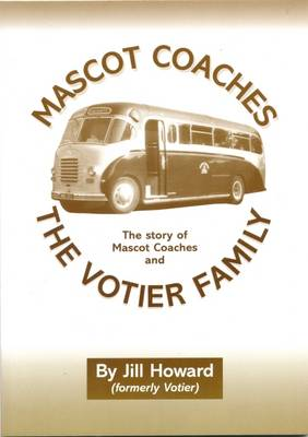 The Story of Mascot Coaches and the Votier Family (Paperback)