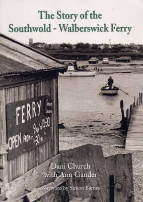 The Story of the Southwold-Walberswick Ferry (Paperback)