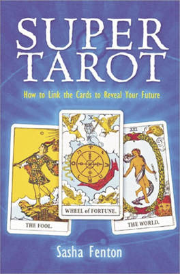 Super Tarot: How to Link the Cards to Reveal Your Future (Paperback)