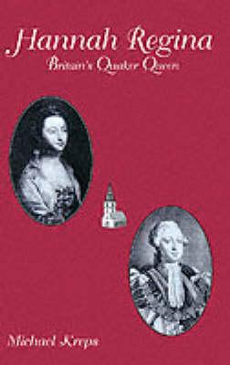 Hannah Regina: Britain's Quaker Queen (Paperback)