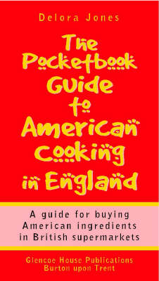 The Pocketbook Guide to American Cooking in England: A (Pocket) Guide for Buying American Ingredients in British Supermarkets (Paperback)