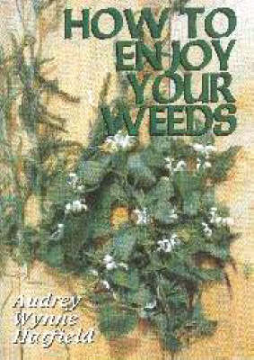 How to Enjoy Your Weeds (Paperback)