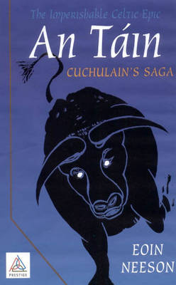 The Imperishable Celtic Epic, An Tain: Cuchulain's Saga (Paperback)