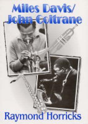 Miles Davis/John Coltrane: The Good, the Bad...and the Experimental (Paperback)