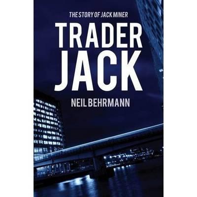 Trader Jack: The Story of Jack Miner - Story of Jack Miner Series (Paperback)