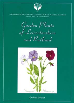 Garden Plants of Leicestershire and Rutland: The Stories Behind a Thousand British Garden Plants (Paperback)