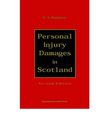 Personal Injury Damages in Scotland: An Exposition of the Law Governing the Calculation of Damages in Personal Injury Cases (Hardback)