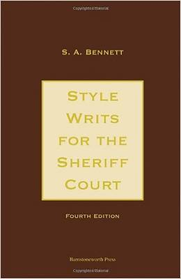 Style Writs for the Sheriff Court: An Illustrative Guide to Written Pleading in General and Sheriff Court Writs in Particular (Hardback)