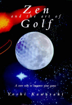 Zen and the Art of Golf: A Sure Way to Improve Your Game (Paperback)