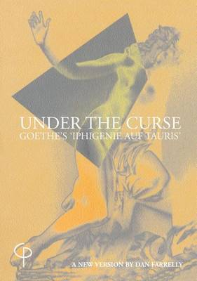 Under the Curse: Goethe's Iphigenie Amongst Taurians (Paperback)