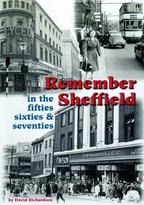 Remember Sheffield in the 50's, 60's and 70's (Paperback)