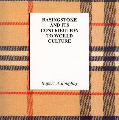 Basingstoke and Its Contribution to World Culture (Paperback)