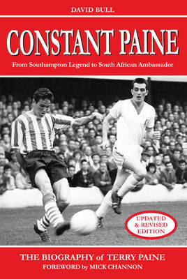 Constant Paine: From Southampton Legend to South African Ambassador (Paperback)