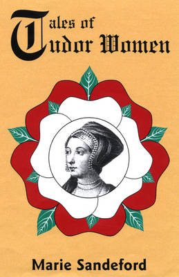 Tales of Tudor Women (Paperback)