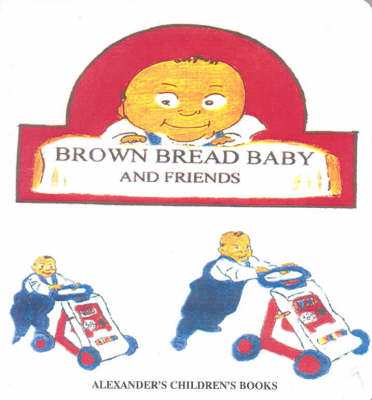 Brown Bread Baby and Friends (Board book)
