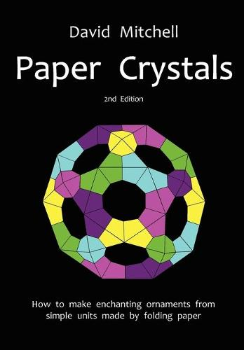 Paper Crystals (Paperback)