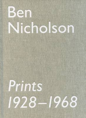 Ben Nicholson Prints 1928-1968: The Rentsch Collection (Hardback)