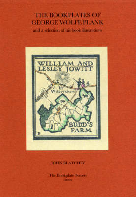 The Bookplates of George Wolfe Plank: And a Selection of His Book Illustrations (Paperback)