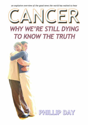 Cancer: Why We're Still Dying to Know the Truth (Paperback)