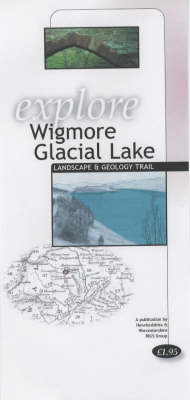 Explore Wigmore Glacial Lake Landscape and Geology Trail (Paperback)