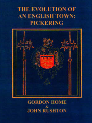 The Evolution of an English Town: Pickering from Prehistoric Times to the Year 2000 (Hardback)