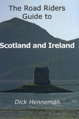 The Road Riders Guide to Scotland and Ireland (Spiral bound)