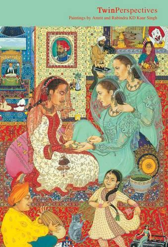 Twin Perspectives: Paintings by Rabindra and Amrit Kaur Singh (Paperback)