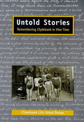 Untold Stories: Remembering Clydebank in Wartime (Paperback)