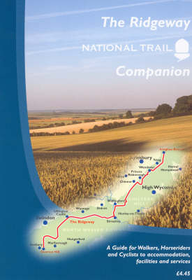 The Ridgeway National Trail Companion: A Guide for Walkers to Accommodation, Facilities and Services (Paperback)