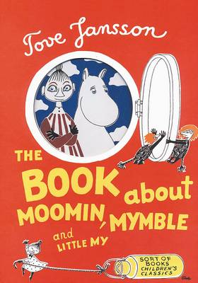 The Book About Moomin, Mymble and Little My (Hardback)