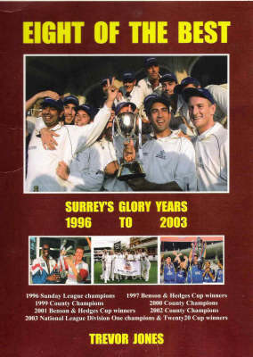 Eight of the Best: Surrey's Glory Years 1996-2003 (Paperback)