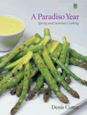 A Paradiso Year: Spring and Summer Cooking (Paperback)