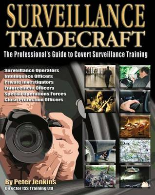 Surveillance Tradecraft: The Professional's Guide to Surveillance Training (Paperback)